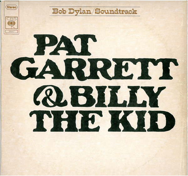 Pat Garrett & Billy the kid (o.s.t.) - BOB DYLAN