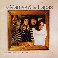 All the leaves are brown-The golden era collection - THE MAMAS & THE PAPAS