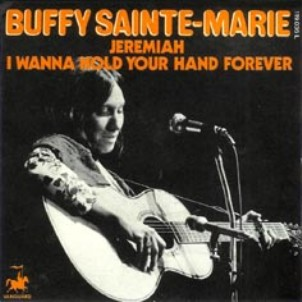 Jeremiah\I wanna hold your hand forever - BUFFY SAINTE-MARIE