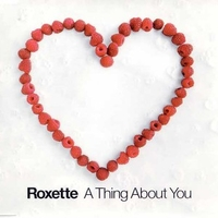 A thing about you (2 tracks+1 video track) - ROXETTE