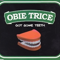 Got some teeth (4 vers.) - OBIE TRICE