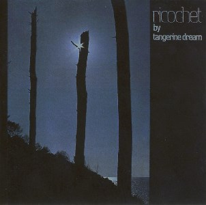 Ricochet - TANGERINE DREAM