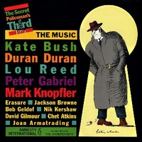 The secret policeman's third ball (the music) - LOU REED \ MARK KNOPFLER \ DURAN DURAN \ PETER GABRIEL \ KATE BUSH