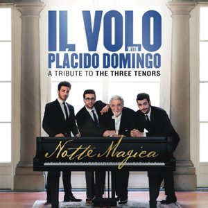 Notte magica - A tribute to the three tenors - IL VOLO