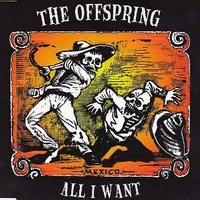 All I want (3 tracks) - OFFSPRING