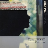 Wild wood (deluxe edition) - PAUL WELLER