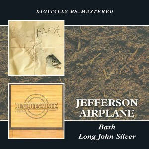 Bark \ Long John silver - JEFFERSON AIRPLANE
