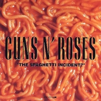 The spaghetti incident - GUNS N'ROSES