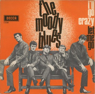 I'll go crazy \ Let me go - MOODY BLUES