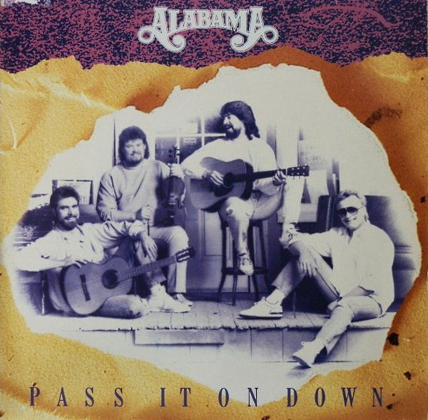 Pass it on down - ALABAMA