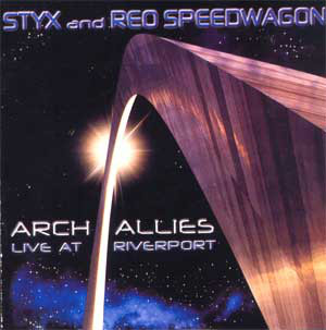 Arch allies - Live at Riverport - STYX \ REO SPEEDWAGON