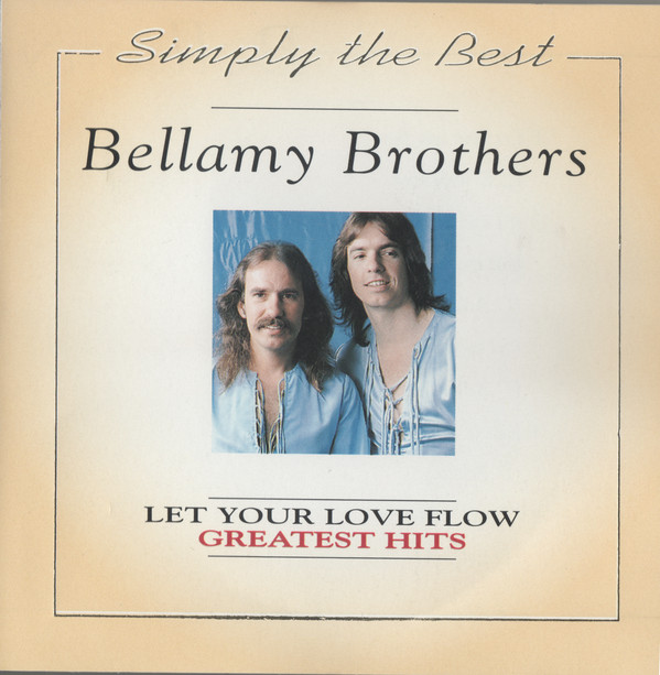 Let your love flow-Greatest hits - BELLAMY BROTHERS