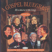 Bill Gaither presents a Gospel bluegrass homecoming volume two - BILL GAITHER
