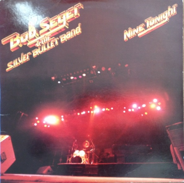 Nine tonight - BOB SEGER