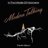 In the middle of nowhere-The 4th album - MODERN TALKING