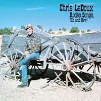 Rodeo songs, old and new - CHRIS LEDOUX