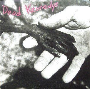 Plastic surgery disaster - DEAD KENNEDYS