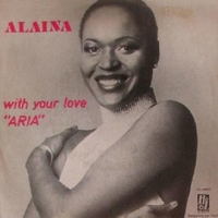 With your love (Aria) \ Sweet life (Mama can ya' hear me) - ALAINA