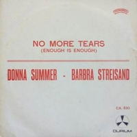 No more tears \ My baby understands - BARBRA STREISAND \ DONNA SUMMER