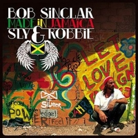 Made in Jamaica - BOB SINCLAR \ SLY & ROBBIE