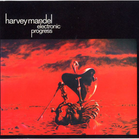 Electronic progress (aka Baby batter) - HARVEY MANDEL