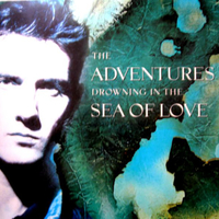Drowning in the sea of love (album vers.) - ADVENTURES