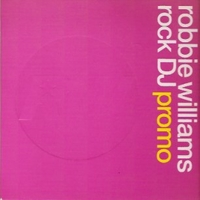 Rock DJ (1 track) - ROBBIE WILLIAMS