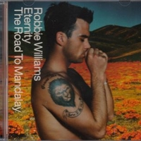 Eternity\The road to Mandalay\Toxic - ROBBIE WILLIAMS