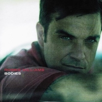 Bodies (2 vers.) - ROBBIE WILLIAMS