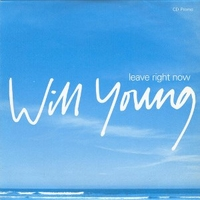 Leave right now (1 track) - WILL YOUNG