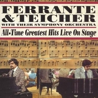 All-time greatest hits live on stage - FERRANTE & TEICHER