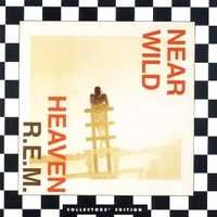 Near wild heaven (4 tracks) - R.E.M.