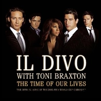 The time of our lives (2 vers.) - IL DIVO \ TONI BRAXTON