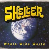 Whole wide world (4 tracks) - SHELTER