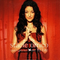 (there's gotta be) more to life (1 track) - STACIE ORRICO