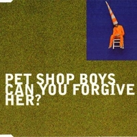 Can you forgive her? (4 vers.) - PET SHOP BOYS
