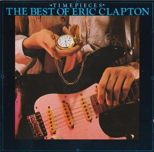 Timepieces - The best of Eric Clapton - ERIC CLAPTON