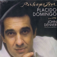 Perhaps love - PLACIDO DOMINGO