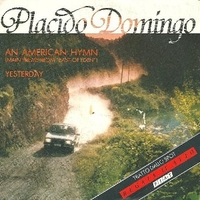 An american hymn \ Yesterday - PLACIDO DOMINGO