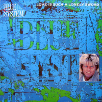 Love is such a lonely sword - BLUE SYSTEM