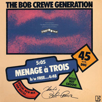 Menage a trois\Free (medley) - BOB CREWE GENERATION