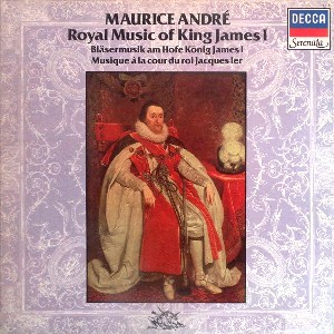 Royal music of King James I - MAURICE ANDRE'