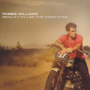 Reality killed the video star - ROBBIE WILLIAMS