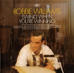 Swing when you're winning - ROBBIE WILLIAMS