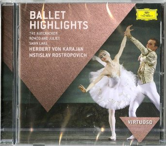 Ballet highlights (The nutcracker, Romeo and Juliet, Swan lake) - HERBERT VON KARAJAN \ MSTISLAV ROSTROPOVICH
