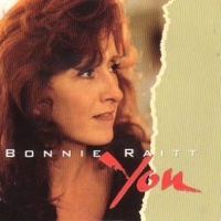 You \ Feeling of falling - BONNIE RAITT