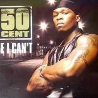If I can't (2 vers.)+Poppin' them thangs (2 vers.) - 50 CENT \ G UNIT