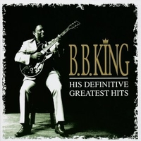 His definitive greatest hits - B.B.KING