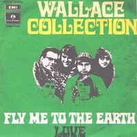 Fly me to the earth \ Love - WALLACE COLLECTION