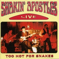 Too hot for snakes - Live - SHAKIN' APOSTOLES